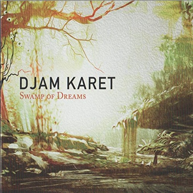 Djam Karet SWAMP OF DREAMS CD