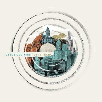 Jesus Culture LET IT ECHO (LIVE) CD