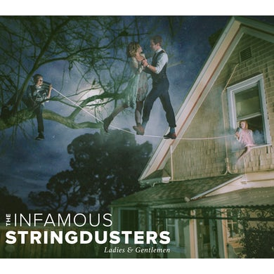 The Infamous Stringdusters LADIES & GENTLEMEN CD