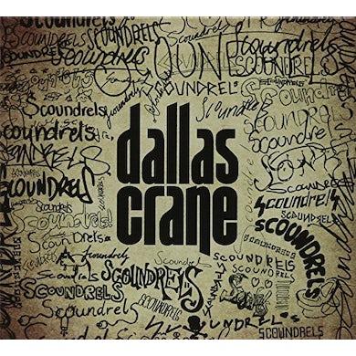Dallas Crane SCOUNDRELS CD
