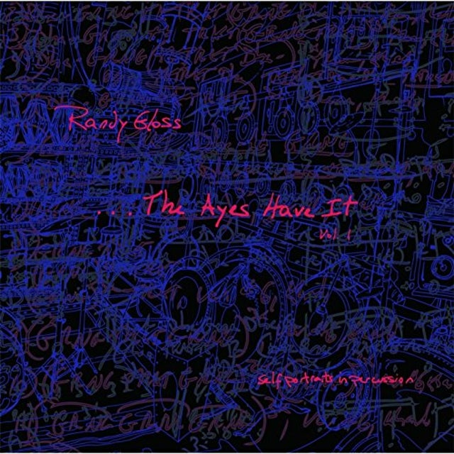 Randy Gloss AYES HAVE IT 1 (SELF PORTRAITS IN PERCUSSION) CD
