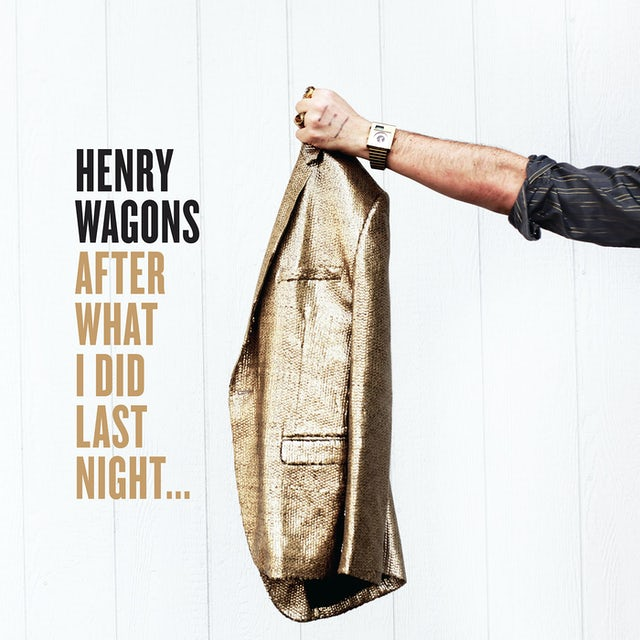 Henry Wagons AFTER WHAT I DID LAST NIGHT Vinyl Record