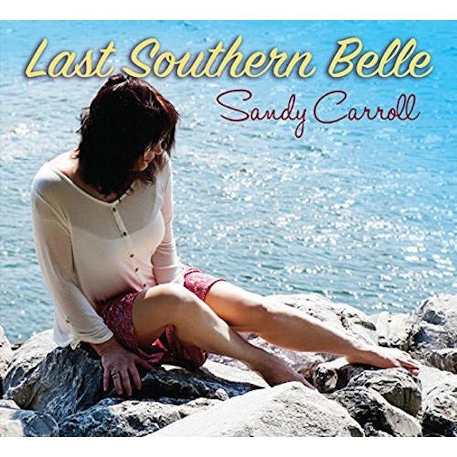 Sandy Carroll LAST SOUTHERN BELLE CD