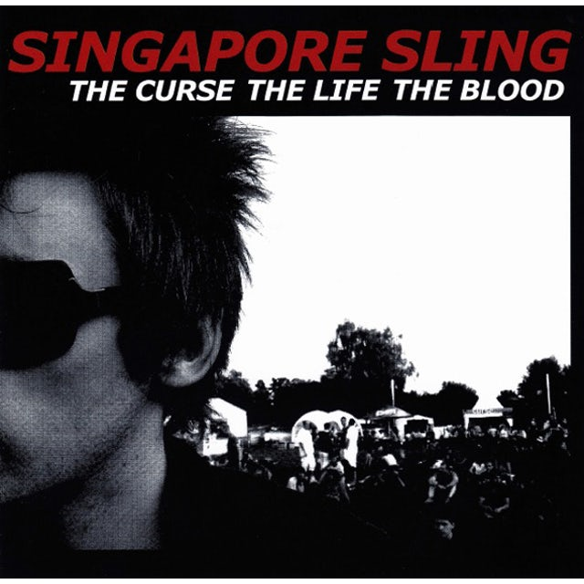 SINGAPORE SLING CURSE THE LIFE THE BLOOD CD