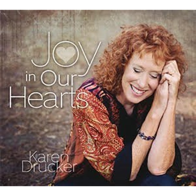 Karen Drucker JOY IN OUR HEARTS CD
