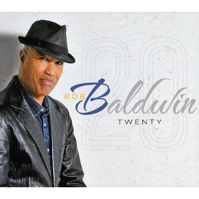 Bob Baldwin TWENTY CD