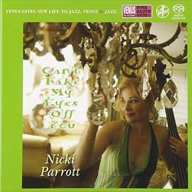 Nicki Parrott CAN'T TAKE MY EYES OFF YOU Super Audio CD