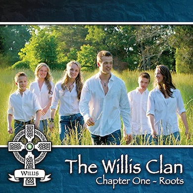 Willis Clan CHAPTER 1 - ROOTS CD