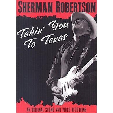 Sherman Robertson TAKIN' YOU TO TEXAS DVD