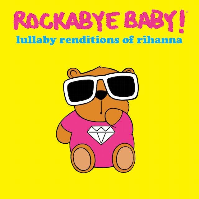 Rockabye Baby LULLABY RENDITIONS OF RIHANNA CD