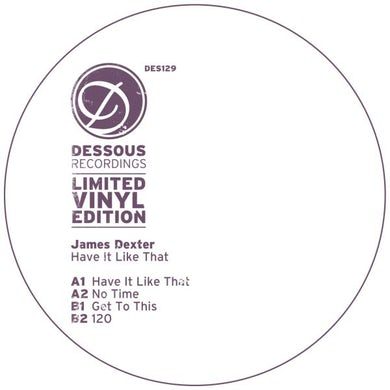 James Dexter HAVE IT LIKE THAT Vinyl Record