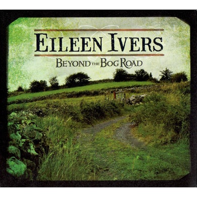 Eileen Ivers BEYOND THE BOG ROAD CD