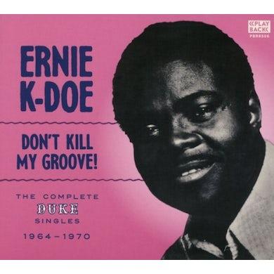 Ernie K-Doe DON'T KILL MY GROOVE CD