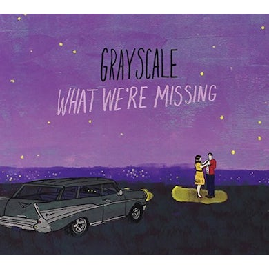 Grayscale WHAT WE'RE MISSING CD