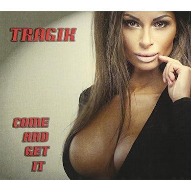 Tragik COME & GET IT CD