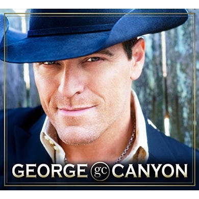 George Canyon I GOT THIS CD