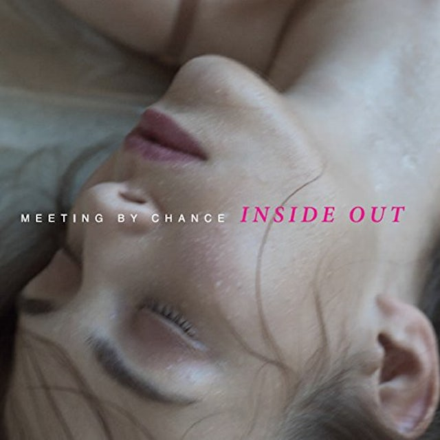 MEETING BY CHANCE INSIDE OUT CD