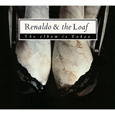 Renaldo & The Loaf ELBOW IS TABOO & ELBOWS CD