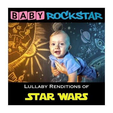 Baby Rockstar  STAR WARS: LULLABY RENDITIONS CD