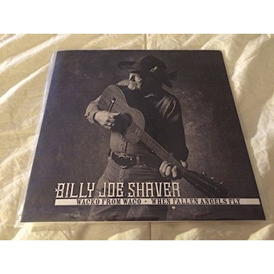 Billy Joe Shaver WACKO FROM WACO / WHEN FALLEN ANGELS FLY Vinyl Record