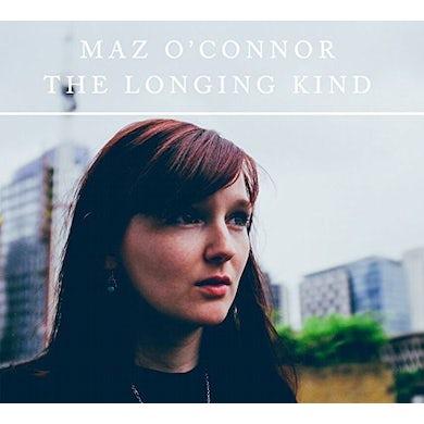 Maz O'Connor LONGING KIND CD