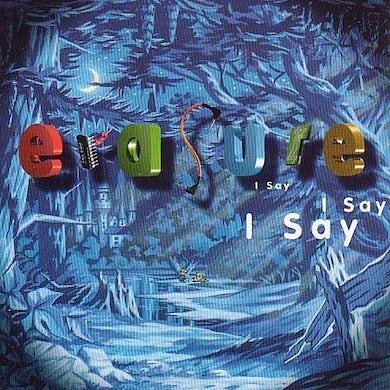 Erasure I SAY I SAY I SAY Vinyl Record