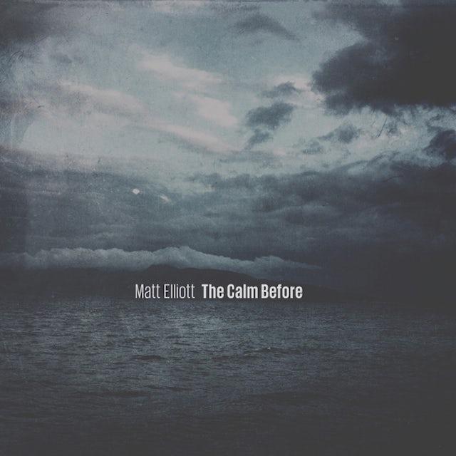Matt Elliott CALM BEFORE CD