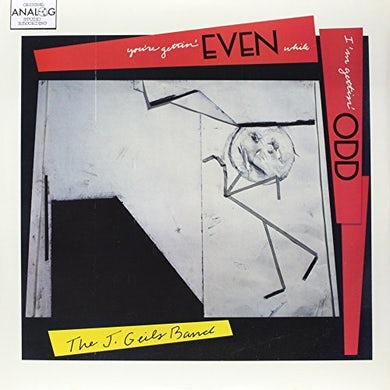 J Band Geils YOU'RE GETTING' EVEN WHILE I'M GETTING' ODD Vinyl Record