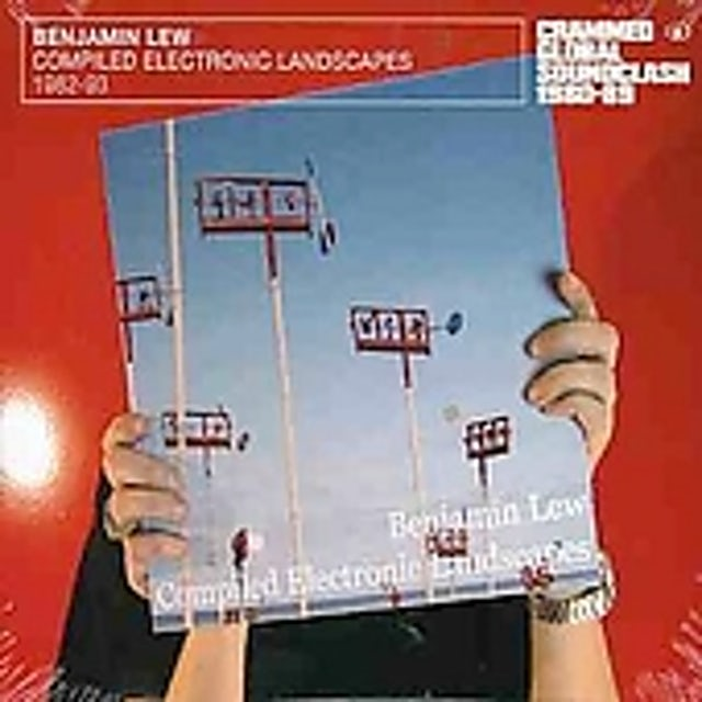 Benjamin Lew COMPLIED ELECTRONIC LANDSCAPES CD