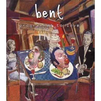 Bent PROGRAMMED TO LOVE CD