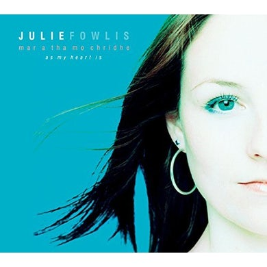 Julie Fowlis MAR A THA MO CHRIDHE (AS MY HEART IS) CD