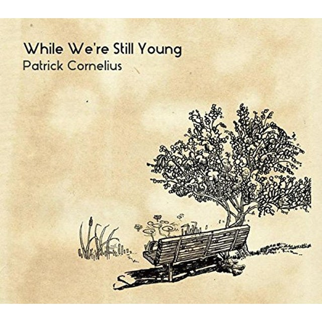 Patrick Cornelius WHILE WE'RE STILL YOUNG CD