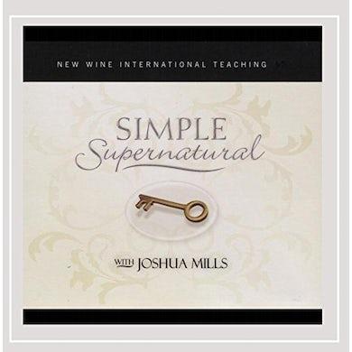 Joshua Mills SIMPLE SUPERNATURAL CD