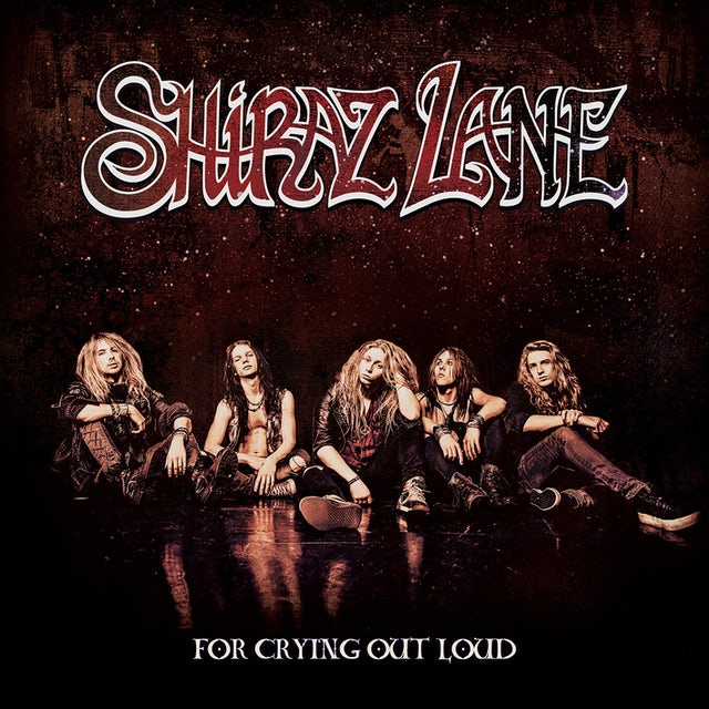 Shiraz Lane FOR CRYING OUT LOUD CD
