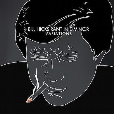 Bill Hicks RANT IN E-MINOR: VARIATIONS CD