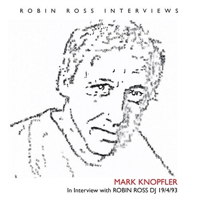 Mark Knopfler INTERVIEW WITH ROBIN ROSS 19 4 93 CD