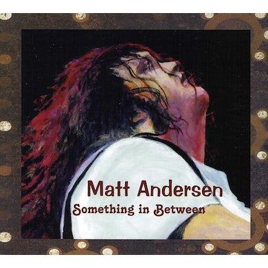 Matt Andersen SOMETHING IN BETWEEN CD