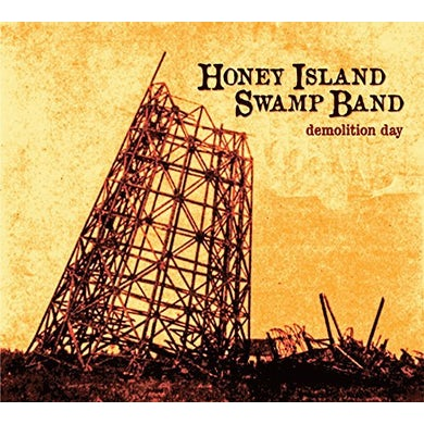 Honey Island Swamp Band DEMOLITION DAY CD