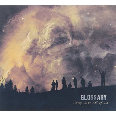 Glossary LONG LIVE ALL OF US CD