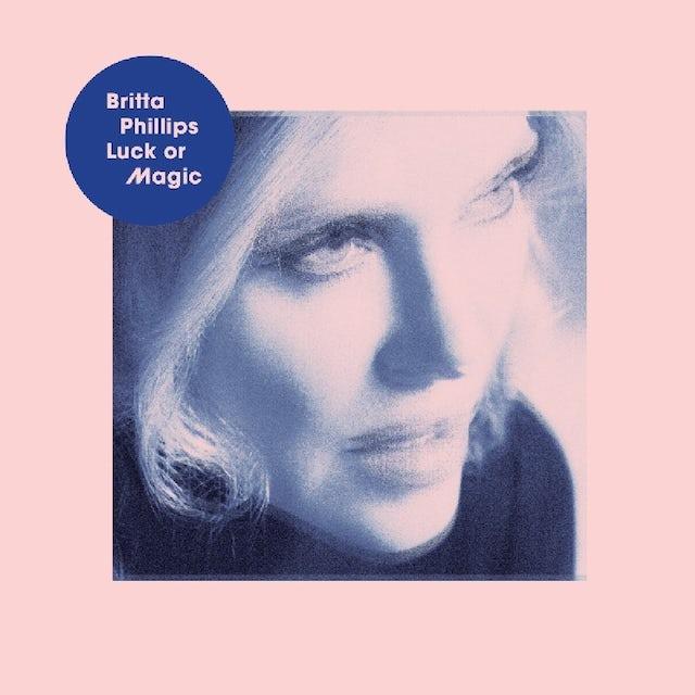 Britta Phillips LUCK OR MAGIC Vinyl Record