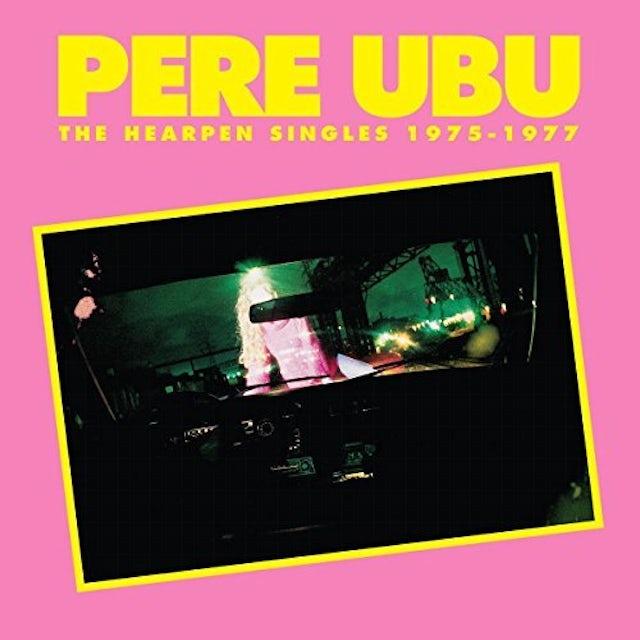 Pere Ubu Hearpen Singles 1975 1977 Cd