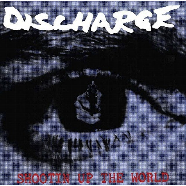 Discharge SHOOTIN UP THE WORLD CD