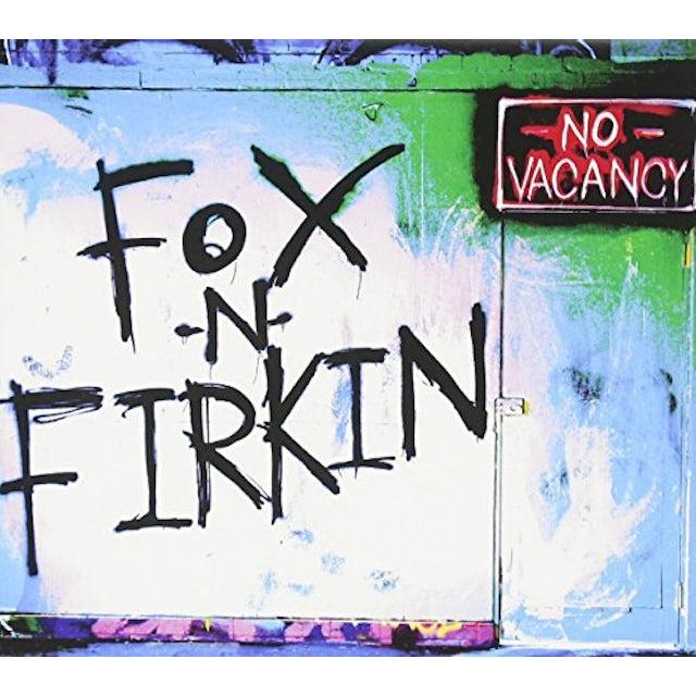 FOX N FIRKIN NO VACANCY CD (Vinyl)