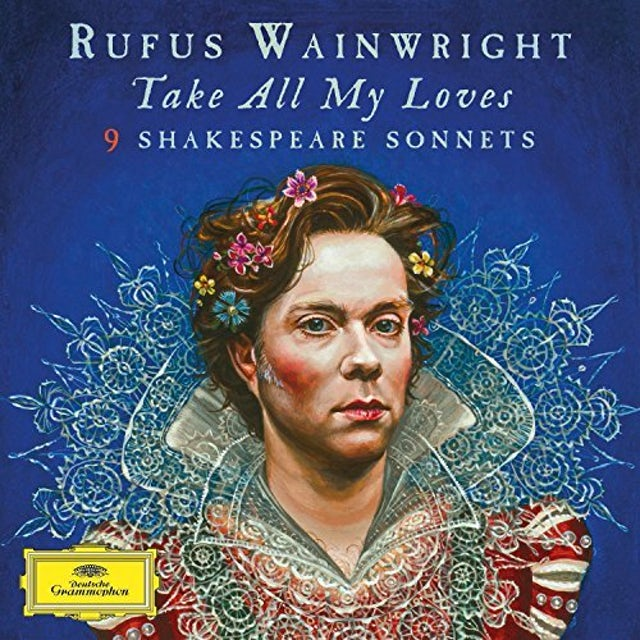 Rufus Wainwright TAKE ALL MY LOVES: 9 SHAKESPEARE SONNETS Vinyl Record - UK Release