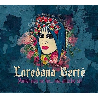 Loredana Berte AMICI NON NE HO MA AMICHE SI! CD