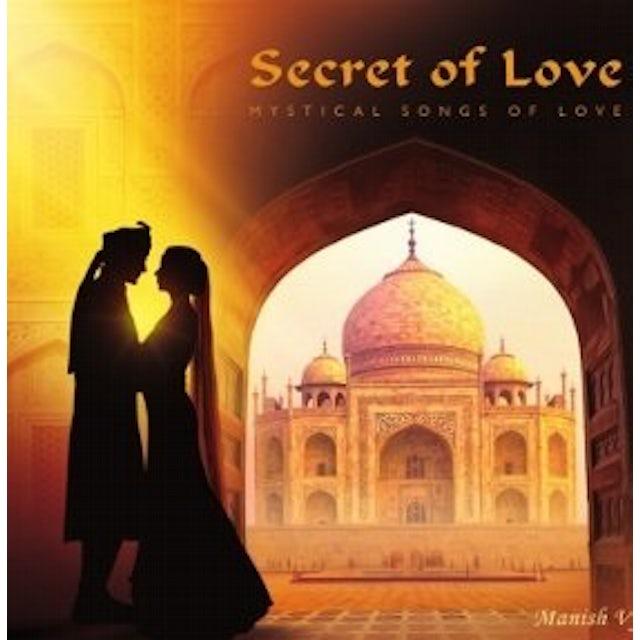 Manish Vyas SECRET OF LOVE: MYSTICAL SONGS OF LOVE CD