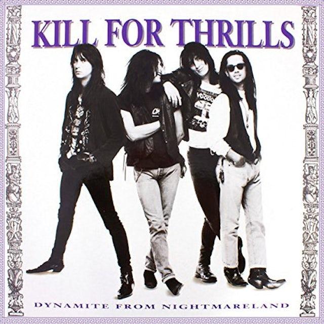 Kill For Thrills DYNAMITE FROM NIGHTMARELAND CD
