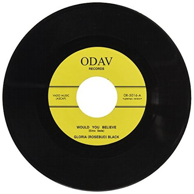 Gloria Black Rosebud WOULD YOU BELIEVE Vinyl Record