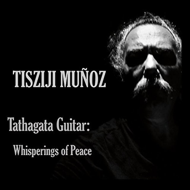 Tisziji Munoz TATHAGATA GUITAR: WHISPERINGS OF PEACE CD