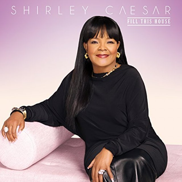 Shirley Caesar FILL THIS HOUSE CD